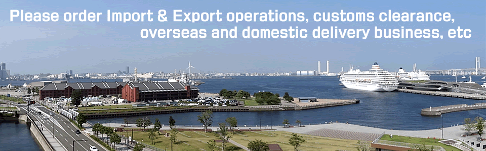 Import & Export work, customs clearance, international and domestic delivery at Yokohama in Kanagawa to Trade Express Corporation.
